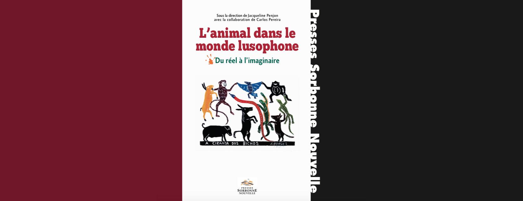 L'animal dans le monde Lusophone, un nouvel ouvrage de Jacqueline Pennon et Carlos Pereira